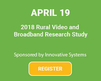 NTCA Webinar: 2018 Rural Video and Broadband Research Study, April 19, Sponsored by Innovative Systems